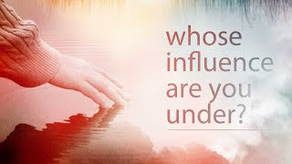 Whose Influence are you Under