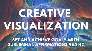 GOAL SETTING MINDSET | Creative Visualization To Set & Achieve Goals  | Subliminal Affirmations