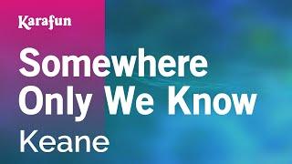 Karaoke Somewhere Only We Know - Keane *