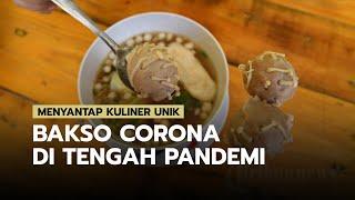 Kuliner Unik Bakso Aci Corona, Dipercaya Meningkatkan Imun Tubuh di Tengah Pandemi
