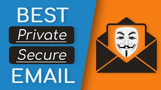 Top 5 BEST Email Providers for Privacy, Security, & Anonymity