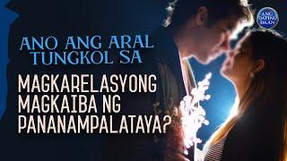 Ano Ang Aral Tungkol Sa Magkarelasyong Magkaiba Ng Pananampalataya?