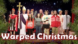 A VERY WARPED CHRISTMAS PAGEANT (The Real Origin of Christmas)