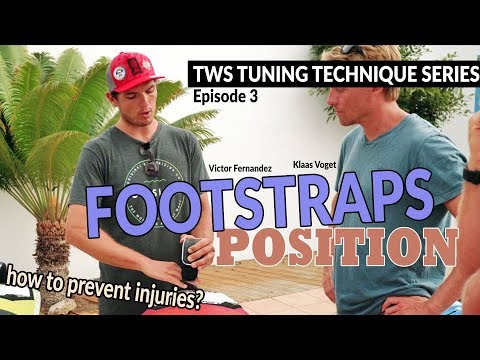 TWS Tuning Technique Series – Ep3: Footstraps position, what size? Which hole? Windsurfing setup