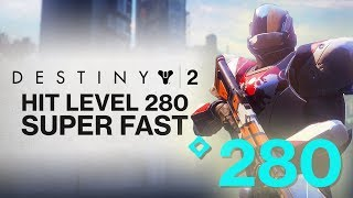 DESTINY 2: How To Hit Power Level 280 SUPER FAST in Destiny 2! (Hit 280 Before the Raid!)