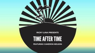 DJ Ricky Luna   Time After Time (feat. Cameron Neilson) [Official Audio]