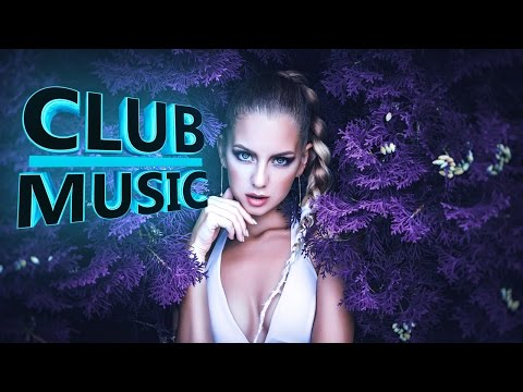 New Best Club Dance Top Music Remixes Of Popular Songs 2016 - CLUB MUSIC