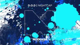 D.O.D   Night Cap [Out Now]