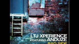 LTJ Xperience - Bad Side - feat. Anduze