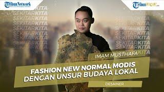 TribunWOW on Cam: Fashion New Normal Modis dengan Unsur Budaya Lokal ala Desainer Ngawi