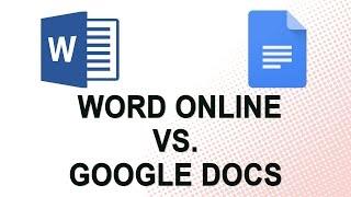 Word Online vs. Google Docs