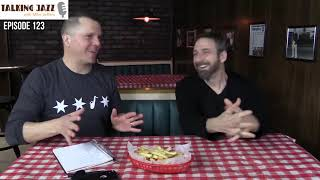 EPISODE 123 TALKING JAZZ with guest Joe Policastro
