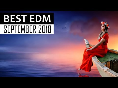 BEST EDM SEPTEMBER 2018  Electro House Dance Charts Music Mix