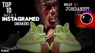 Top 10 Most Instagramed Sneakers, SURPRISE Jordans Get Snubbed