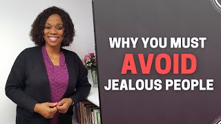 WHY YOU MUST AVOID JEALOUS PEOPLE