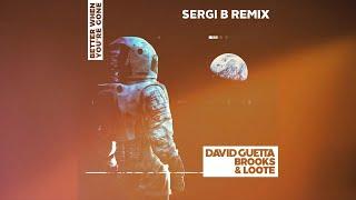 David Guetta, Brooks & Loote - Better When You're Gone (Sergi B Remix) [Progressive House]