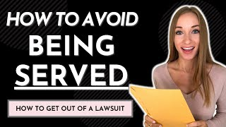HOW TO AVOID BEING SERVED // How to get out of a lawsuit...