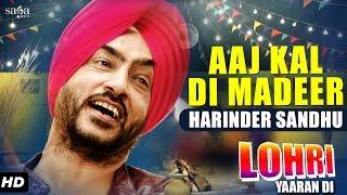 Harinder Sandhu  Aaj Kal Di Madeer  Lohri Yaaran Di  New Punjabi Songs 2017  SagaMusic