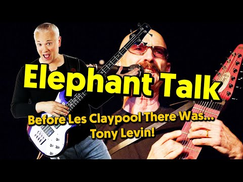 Elephant Talk - Before Les Claypool, There Was Tony Levin! (Bass Tutorial)
