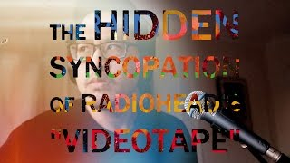 The Hidden Syncopation of Radiohead's