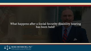 Video thumbnail: What happens after a Social Security disability hearing has been held?