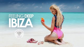 Feeling Deep IBIZA Session (Best of Tropical Deep House Music - Chill Out Mix