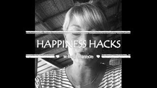 5 Must Have Happiness Hacks