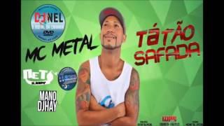 MC METAL   TÁ TÃO SAFADA   MÚSICA NOVA 2016