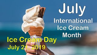 July is International Ice Cream Month & July 21, 2019 is International Ice Cream Day