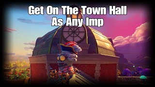 Get On The Town Hall As Any Imp |  Plants vs Zombies GW2