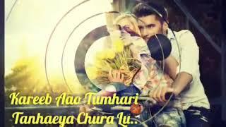 Karib aao tumhari tanhaiya chura lu - YouTube