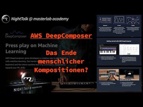 AWS DeepComposer - Das Ende menschlicher Kompositionen? - NightTalk @ masterlab academy