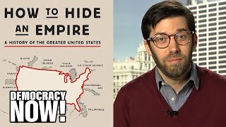 """How to Hide an Empire"": Daniel Immerwahr on the History of the Greater United States"