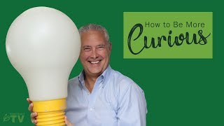 How to Be More Curious - Remarkable TV