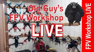 Old Guy's FPV Workshop LIVE - Sun, November 1st, 2020 8 pm EDT