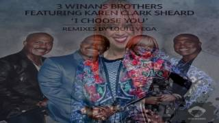 "3 Winans Brothers Feat Karen Clark Sheard   -  ""I Choose You"" (Louie Vega Dance Ritual Mix)"