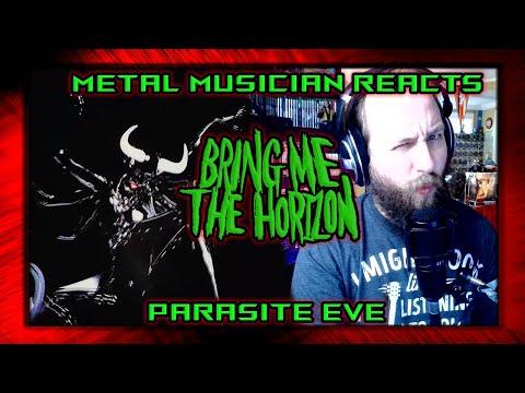 METAL MUSICIAN REACTS TO BRING ME THE HORIZON - PARASITE EVE