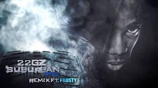 22Gz - Suburban Pt. 2 (Remix) (feat. Frosty) [Official Audio]