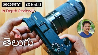 Sony A6500 Full Review In Telugu With Photo And Video Samples...