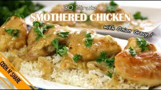 Smothered Chicken in 30 Minutes - Easy and Delicious in Onion Gravy
