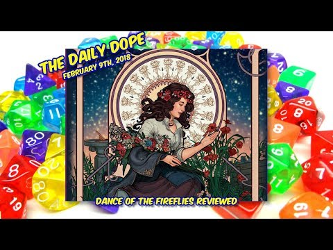 'Dance of the Fireflies' Reviewed on The Daily Dope for February 9th, 2018