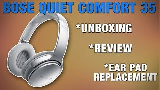 BOSE Quiet Comfort 35 headphones - Unboxing - Review - Ear Pad Replacement