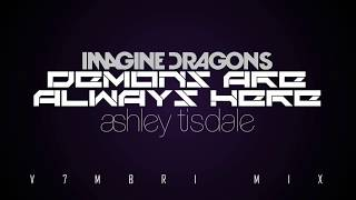 Imagine Dragons feat. Ashley Tisdale - Demons Are Always Here
