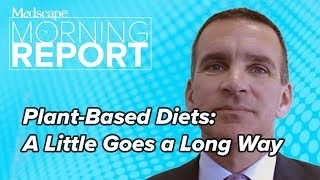Plant-Based Diets: A Little Goes a Long Way | Morning Report
