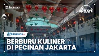 TRIBUN TRAVEL UPDATE: Jalan-jalan ke Glodok Sambil Berburu Kuliner di Pecinan Jakarta