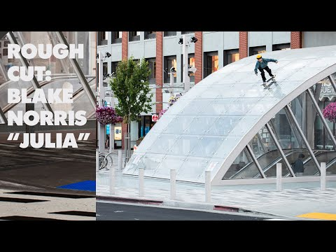 "preview image for ROUGH CUT: Blake Norris' ""Julia"" Part"