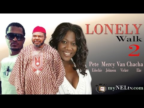 LONELY WALK 2  -   Nigerian Nollywood movie
