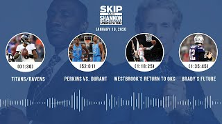 Titans/Ravens, Perkins vs. KD, Westbrook's return, Tom Brady (1.10.20) | UNDISPUTED Audio Podcast