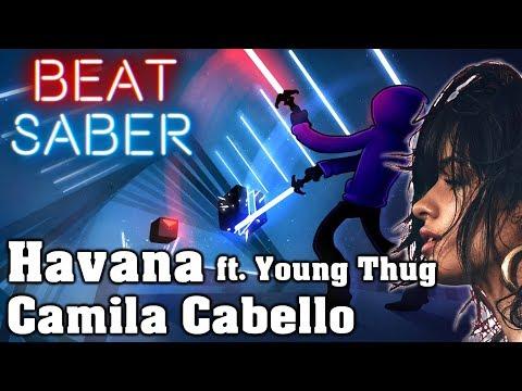 Beat Saber - Havana ft. Young Thug - Camila Cabello (custom song)   FC