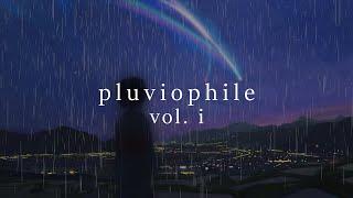 Pluviophile | vol. i